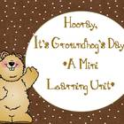 Hooray, It's Groundhog's Day {A Mini Learning Unit}