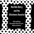 Horrible Harry and the Christmas Surprise Reading Comprehe
