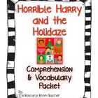 Horrible Harry and the Holidaze Comprehension & Vocab Packet