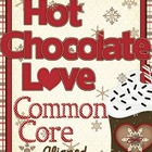 Hot Chocolate Love - A Common Core Unit