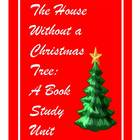 House Without a Christmas Tree by Gail Rock:  A Book Study Unit