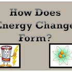 How Does Energy Change Form - Energy Conversions