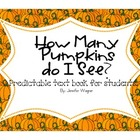 How Many Pumpkins Do I see?---Predictable text book for ea