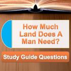 How Much Land Does A Man Need? by Tolstoy study guide ques