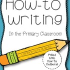 How-To Helpers ~ Informational Writing in the Primary Classroom
