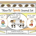 """How-To"" Sports Journal Jot (Use with First Grade ELA Unit"