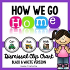 How We Go Home {Black & White Dismissal Clip Chart}