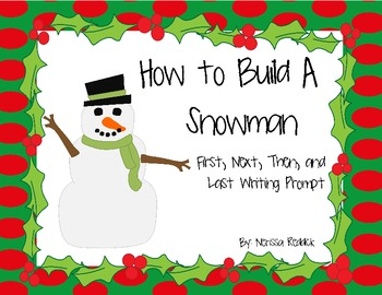How to Build A Snowman: First, Next, Then, Finally