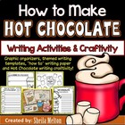 How to Make Hot Chocolate! {Writing Printables and Craftivity}