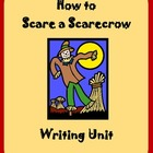 How to Scare a Scarecrow Writing Unit