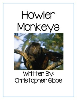 Howler Monkeys a Nonfiction Text