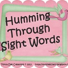Humming Through Sight Words