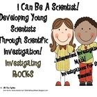 I Can Be A Scientist Rock Investigations!