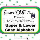 I HAVE WHO HAS game lower and uppercase alphabet letter or