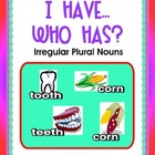 "I HAVE…WHO HAS?  (Wrap-Around game) ""Irregular Plural Noun"