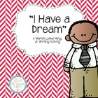 I Have A Dream - Martin Luther King, Jr. Writing Craftivity