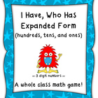 I Have, Who Has Expanded Form (Hundreds, Tens, Ones) CCSS Aligned