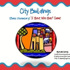 I Have, Who Has? Game - City Buildings - Basic Vocabulary