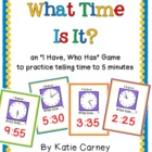 I Have, Who Has? Game - Telling Time to Five (5) Minutes C