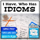 I Have, Who Has- Idioms Set 1
