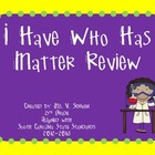 I Have Who Has Matter Review
