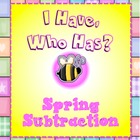 I Have, Who Has? Spring Subtraction Game