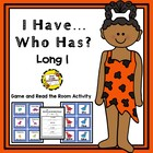 I Have, Who Has and Read/Write The Room Activities (LONG I)