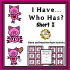 I Have, Who Has and Read/Write The Room Activities (Short I)