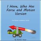 I Have Who Has? (force and motion version) vocabulary review