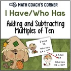 I Have/Who Has Adding and Subtracting Multiples of 10