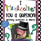 "I ""Mustache"" You A Question {Writing Activity & More!}"