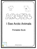 I See Arctic Animals- Printable Book
