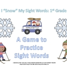 "I ""Snow"" My Sight Words: 1st Grade"