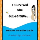 I Survived the Substitute Behavior/ Incentive  Cards