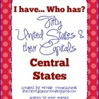 I have...Who has? U.S.A. Central States & Capitals