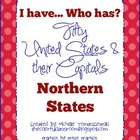 I have...Who has? U.S.A. Northern States & Capitals