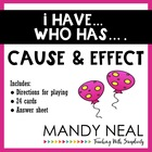 I have...Who has...Cause & Effect Game