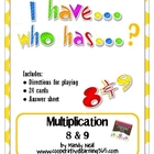 I have...Who has...Multiplication Facts 8 & 9