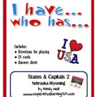 I have...Who has...States & Capitals Set 2