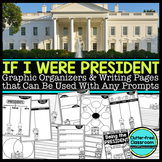 IF I WERE THE PRESIDENT: A Writing Project Packet Differen