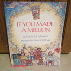 IF YOU MADE A MILLION Book by David M. Schwartz/Steven Kellogg