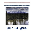 INTO THE WILD- Krakauer Teacher Text Guides & Worksheets