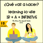 IR + A + Infinitive PACKET of activities!  Spanish lessons