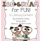 Ice Cream for Fun!!  Common Core Aligned Literacy Centers