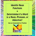 Identifying as Noun, Pronoun, or Adjective and Noun Functions