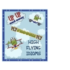 "Idioms  ""High Flying Idioms"""