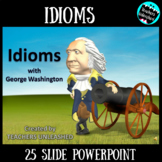 Idioms with George Washington PowerPoint and Test Prep