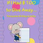 If You Had $100 to Donate: Persuasive Writing