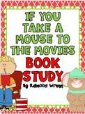 If You Take a Mouse to the Movies Common Core Book Study