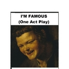I'm Famous - One Act Play